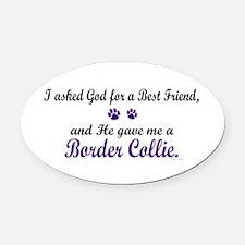 God Gave Me A Border Collie Oval Car Magnet