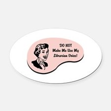 Librarian Voice Oval Car Magnet