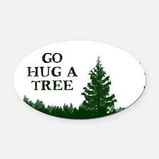 Go Hug a Tree Oval Car Magnet