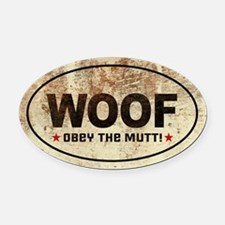 WOOF! Obey the MUTT! Oval Car Magnet