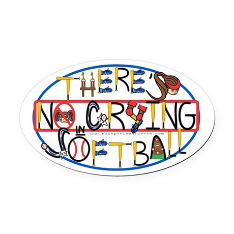 No Crying in Softball Oval Car Magnet
