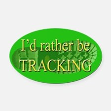 I'd Rather be Tracking Oval Car Magnet