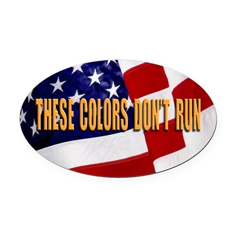 These Colors Don't Run Oval Car Magnet