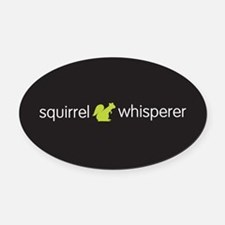 Squirrel Whisperer Oval Car Magnet