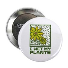 """I Wet My Plants 2.25"""" Button"""