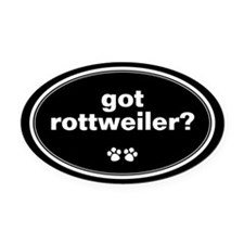 Got Rottweiler? Oval Car Magnet