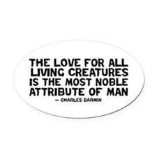 Love For All Creatures - Darwin Oval Car Magnet