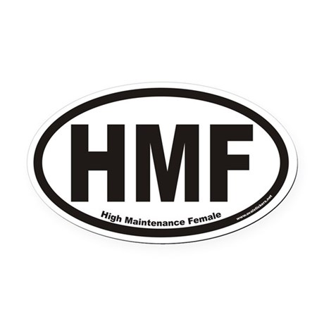 High Maintenance Female HMF Euro Oval Car Magnet