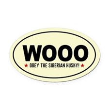 WOOO -Obey the Siberian Husky! Oval Car Magnet