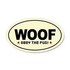 WOOF - Obey the PUG! Oval Car Magnet