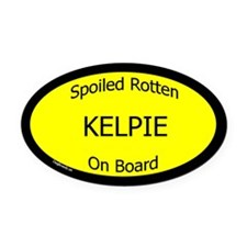 Spoiled Kelpie On Board Oval Car Magnet