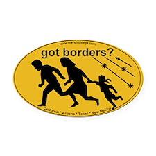 Got Borders? Anti Illegals Oval Car Magnet