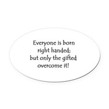 Only the gifted... Oval Car Magnet