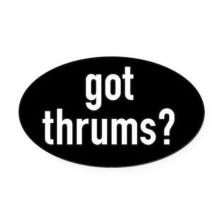 got thrums? Oval Car Magnet