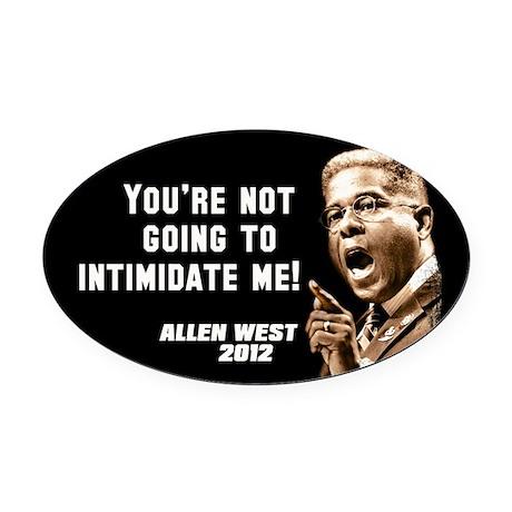 Allen West - Intimidate Oval Car Magnet