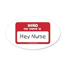 Hey Nurse Name Tag Oval Car Magnet