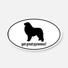 Got Great Pyrenees? Oval Car Magnet