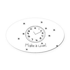 Make a wish! Oval Car Magnet