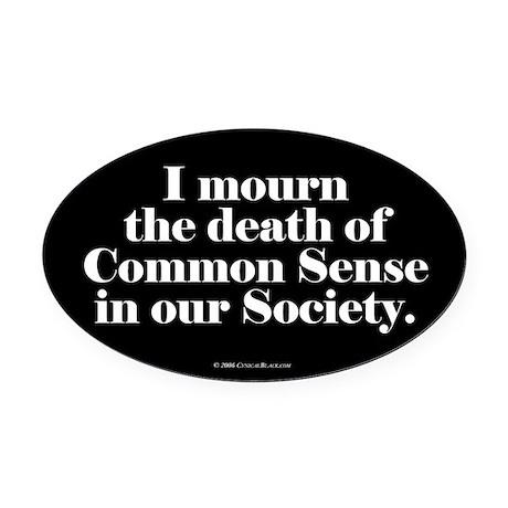Common Sense Died Oval Car Magnet