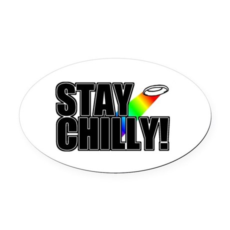 Stay Chilly! Oval Car Magnet