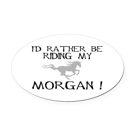 Rather Be...Morgan! Oval Car Magnet