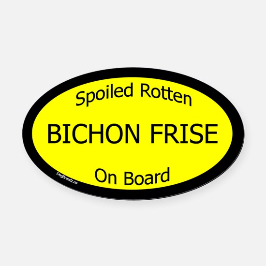 Spoiled Bichon Frise On Board Oval Car Magnet