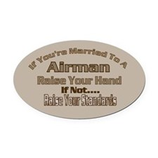 If your married to a Airman Oval Car Magnet