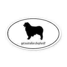Got Aus Shepherd? Oval Car Magnet
