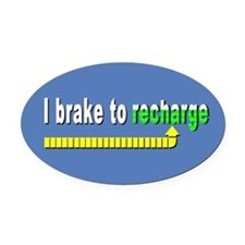 I Brake to Recharge Oval Car Magnet