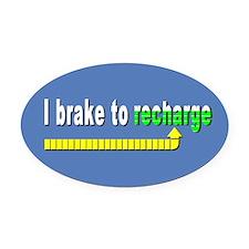 I Brake to Recharge Oval Car Magnet