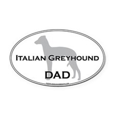 Italian Greyhound DAD Oval Car Magnet