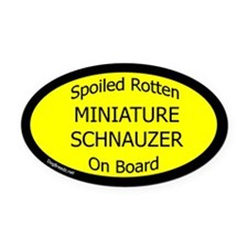 Spoiled Miniature Schnauzer Oval Car Magnet