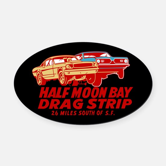 Half Moon Bay Drag Strip Oval Car Magnet