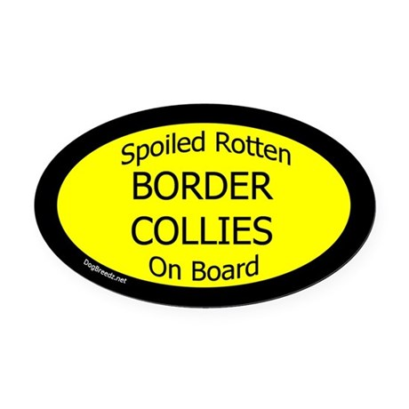 Spoiled Border Collies On Board Oval Car Magnet