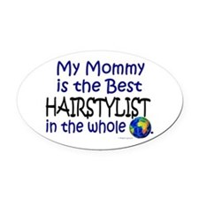 Best Hairstylist In The World (Mommy) Oval Car Mag