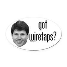 Blagojevich Got Wiretaps Oval Car Magnet
