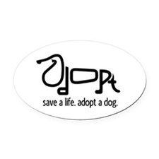 Adopt a Dog Oval Car Magnet