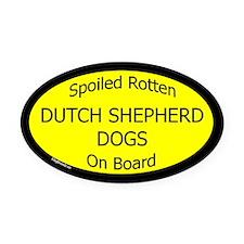 Spoiled Dutch Shepherd Dogs Oval Car Magnet
