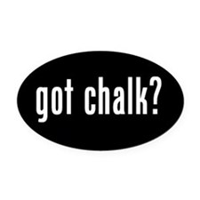 got chalk? Oval Car Magnet #2