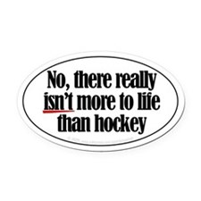More to life, hockey Oval Car Magnet