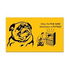 Pug Resistance is Futile! Rectangle Car Magnet