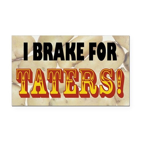 I Brake for Taters! Bumper Rectangle Car Magnet