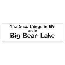 Big Bear Lake: Best Things Bumper Bumper Sticker