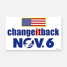 Change it back! Nov 6 Rectangle Car Magnet