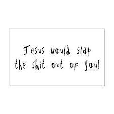 Jesus would slap... Rectangle Car Magnet
