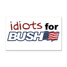 Idiots for Bush Rectangle Car Magnet.)