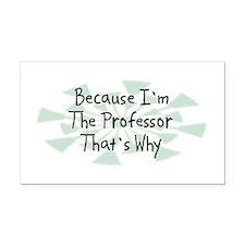 Because Professor Rectangle Car Magnet