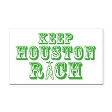 Keep Houston Rich Rectangle Car Magnet