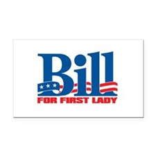 BILL FOR FIRST LADY Rectangle Car Magnet