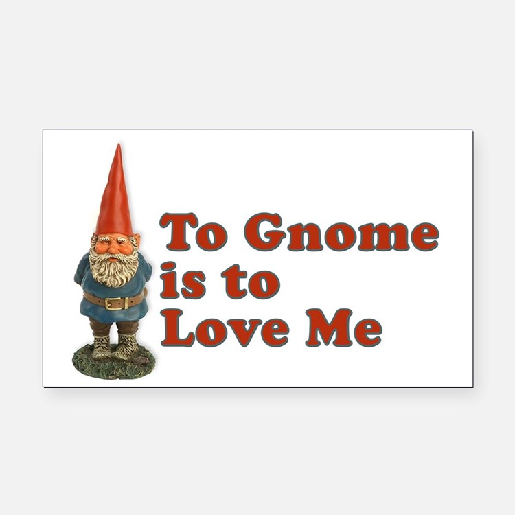To Gnome is to Love Me Rectangle Car Magnet